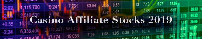 casino affiliate stocks 2019